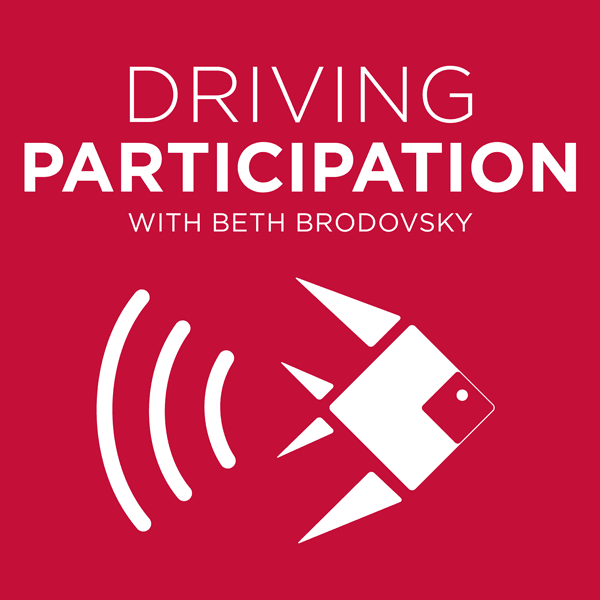 Driving Participation with Beth Brodovsky