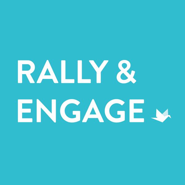 Rally & Engage
